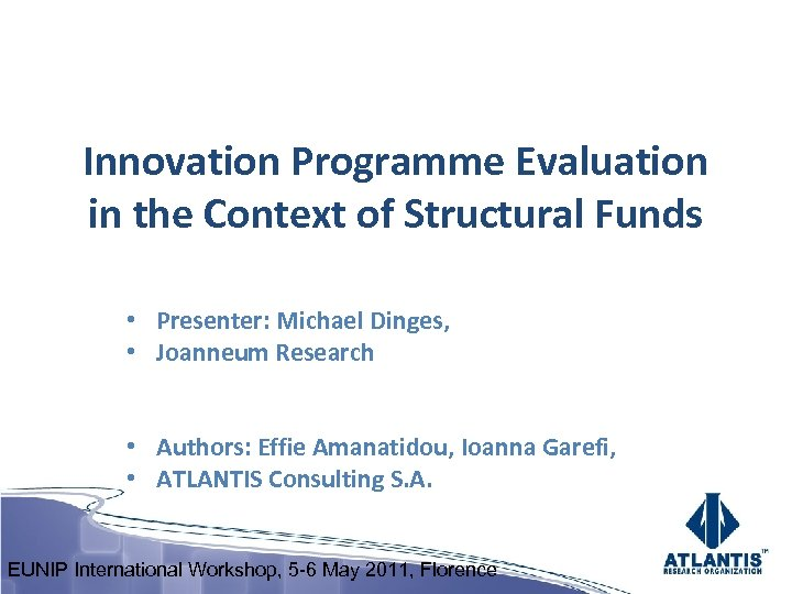 Innovation Programme Evaluation in the Context of Structural Funds • Presenter: Michael Dinges, •