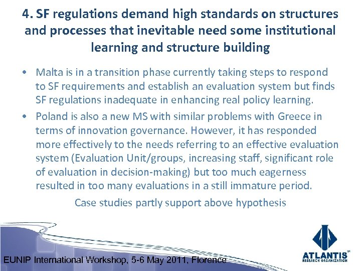 4. SF regulations demand high standards on structures and processes that inevitable need some