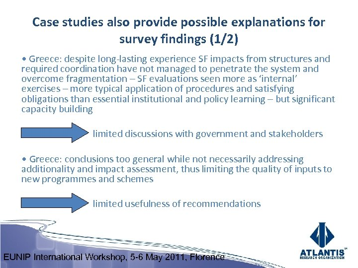 Case studies also provide possible explanations for survey findings (1/2) • Greece: despite long-lasting