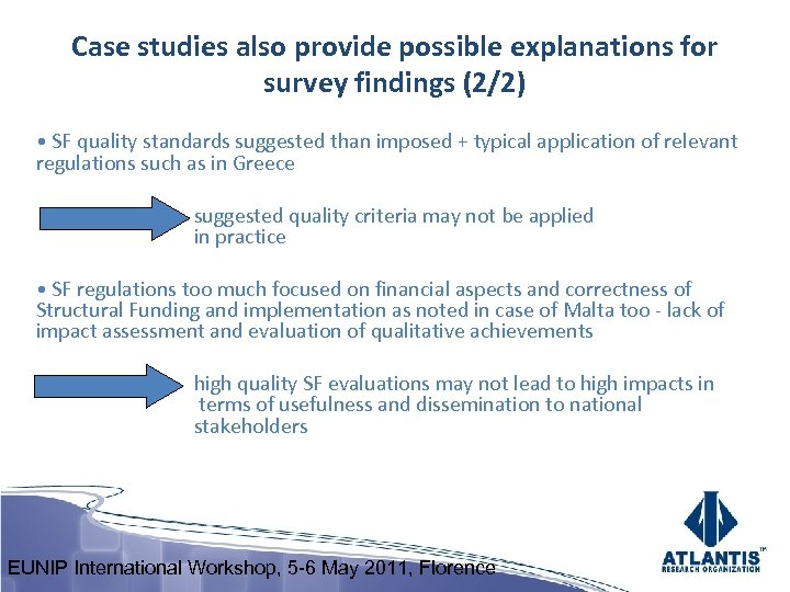 Case studies also provide possible explanations for survey findings (2/2) • SF quality standards