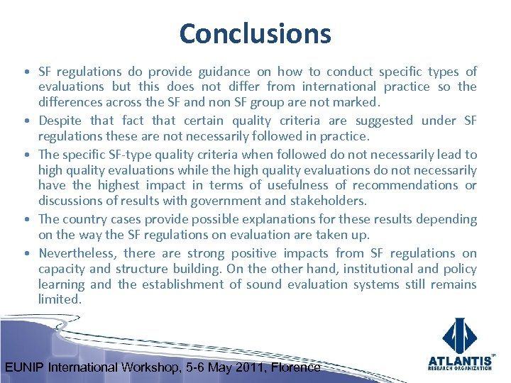 Conclusions • SF regulations do provide guidance on how to conduct specific types of