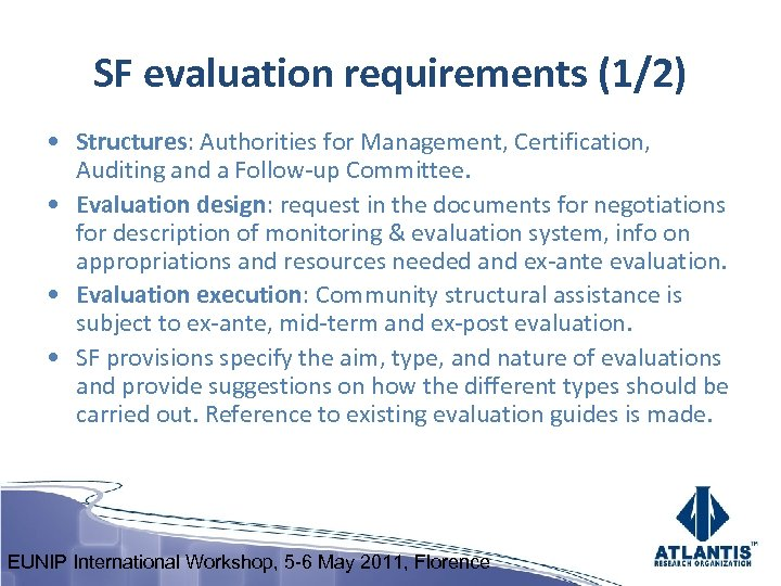 SF evaluation requirements (1/2) • Structures: Authorities for Management, Certification, Auditing and a Follow-up