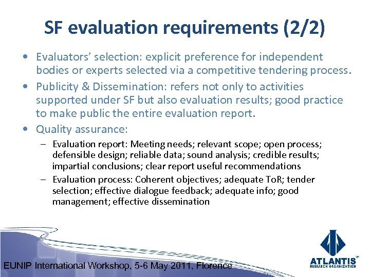 SF evaluation requirements (2/2) • Evaluators' selection: explicit preference for independent bodies or experts