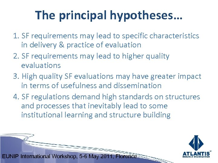 The principal hypotheses… 1. SF requirements may lead to specific characteristics in delivery &