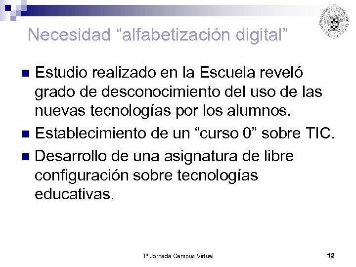 """Necesidad """"alfabetización digital"""" Estudio realizado en la Escuela reveló grado de desconocimiento del uso"""