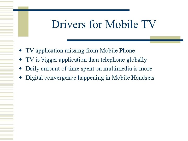 Drivers for Mobile TV w w TV application missing from Mobile Phone TV is