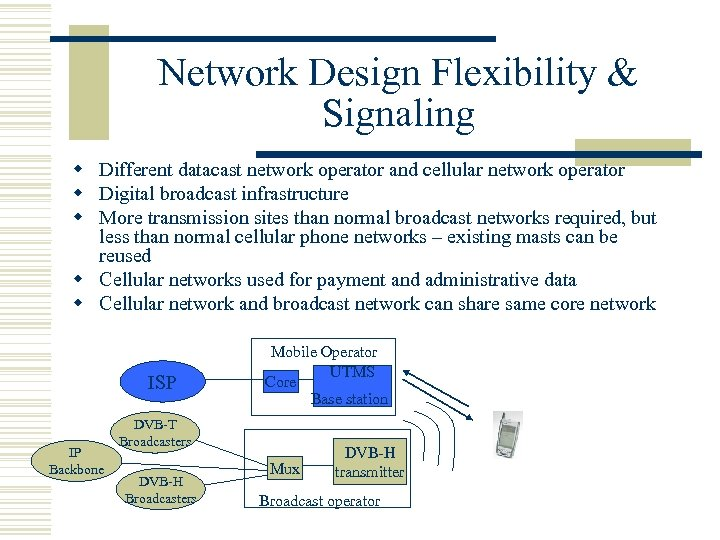 Network Design Flexibility & Signaling w Different datacast network operator and cellular network operator