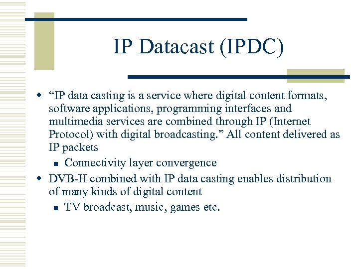 """IP Datacast (IPDC) w """"IP data casting is a service where digital content formats,"""