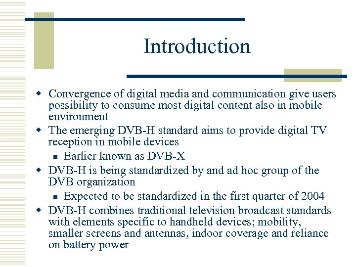 Introduction w Convergence of digital media and communication give users possibility to consume most
