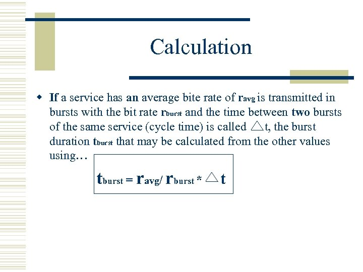 Calculation w If a service has an average bite rate of ravg is transmitted