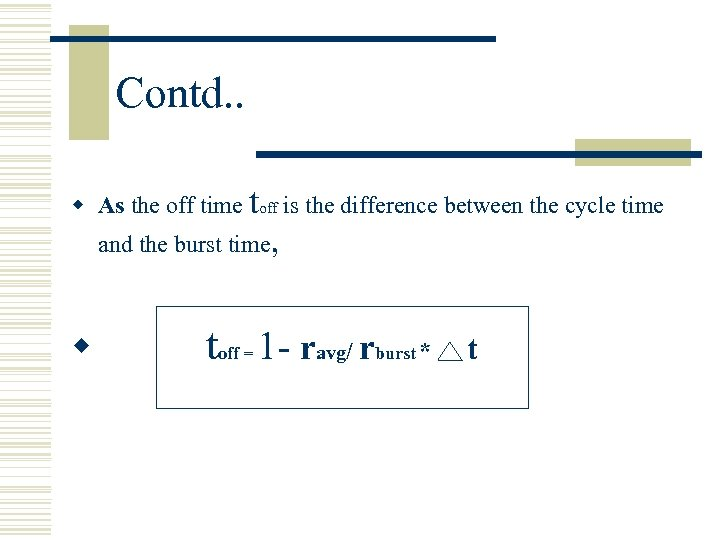 Contd. . w As the off time toff is the difference between the cycle