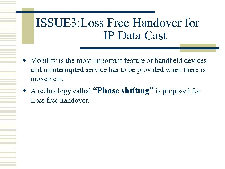 ISSUE 3: Loss Free Handover for IP Data Cast w Mobility is the most