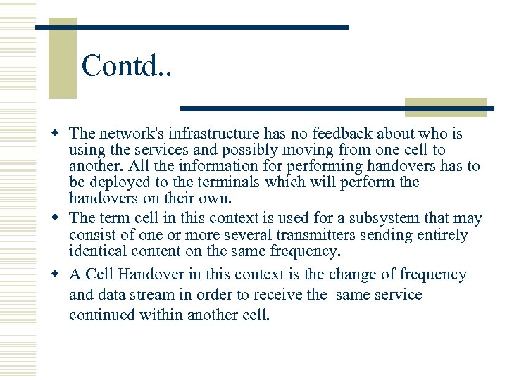 Contd. . w The network's infrastructure has no feedback about who is using the