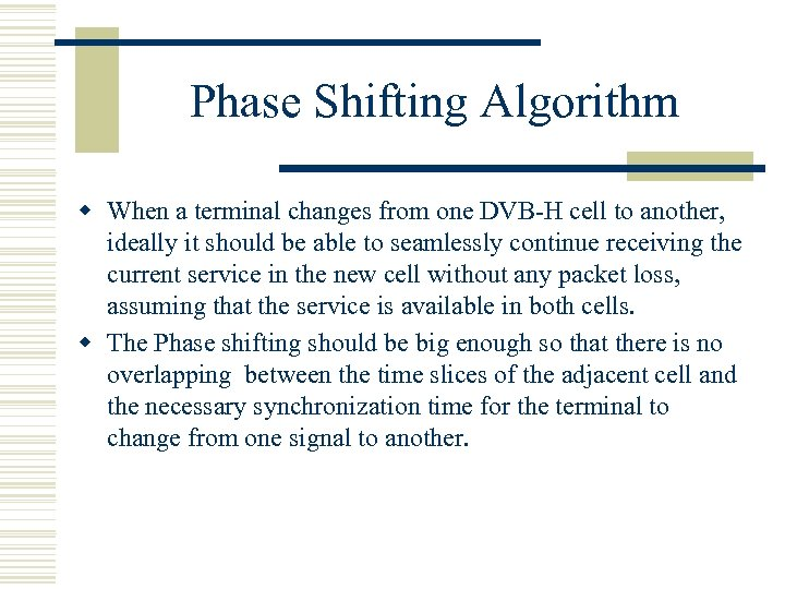 Phase Shifting Algorithm w When a terminal changes from one DVB-H cell to another,
