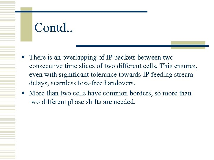 Contd. . w There is an overlapping of IP packets between two consecutive time