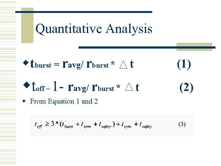 Quantitative Analysis wtburst = ravg/ rburst * wtoff 1 - ravg/ rburst * =