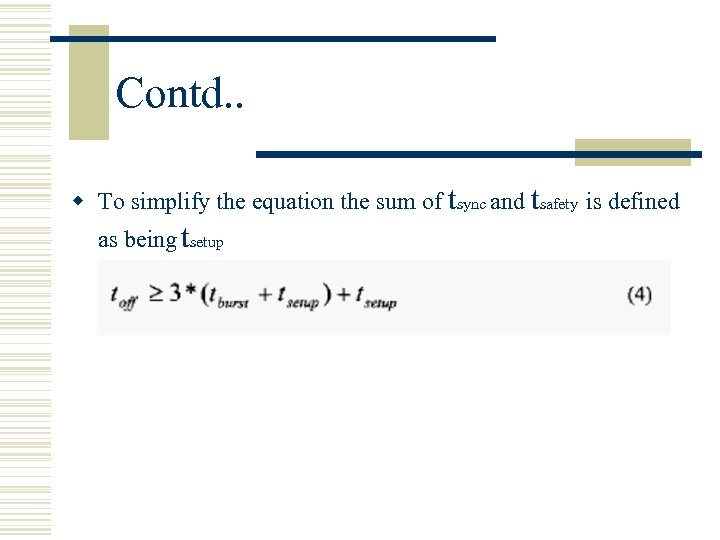 Contd. . w To simplify the equation the sum of tsync and tsafety is
