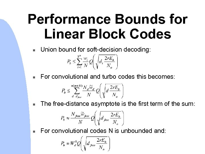 Performance Bounds for Linear Block Codes n Union bound for soft-decision decoding: n For