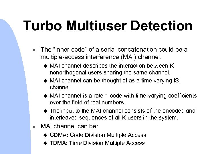 "Turbo Multiuser Detection n The ""inner code"" of a serial concatenation could be a"