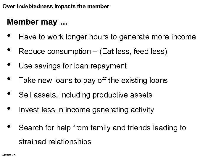 Over indebtedness impacts the member Member may … • • • Have to work