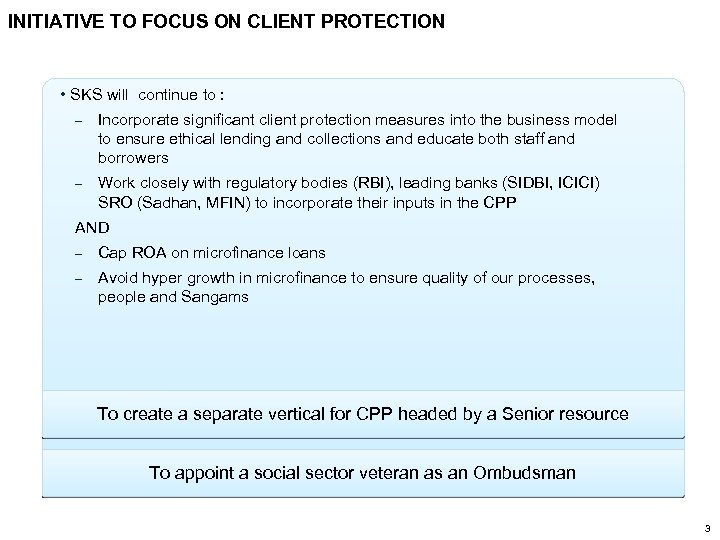 INITIATIVE TO FOCUS ON CLIENT PROTECTION • SKS will continue to : ˗ Incorporate