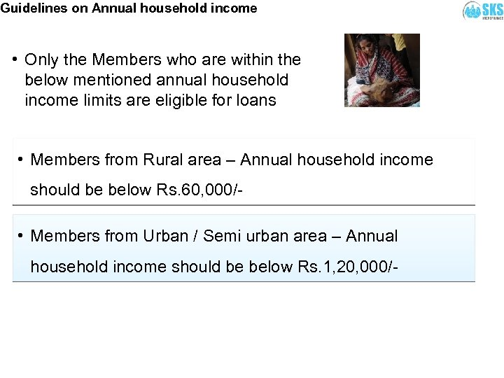 Guidelines on Annual household income • Only the Members who are within the below