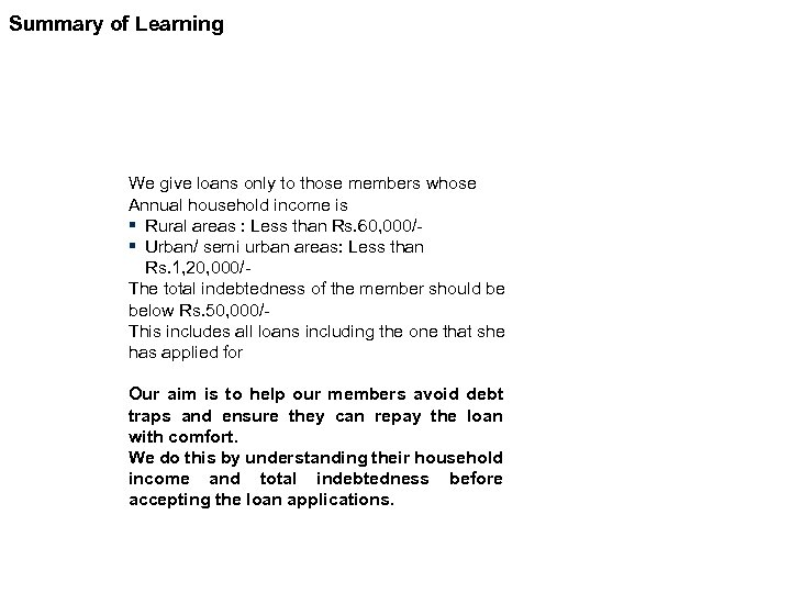 Summary of Learning We give loans only to those members whose Annual household income