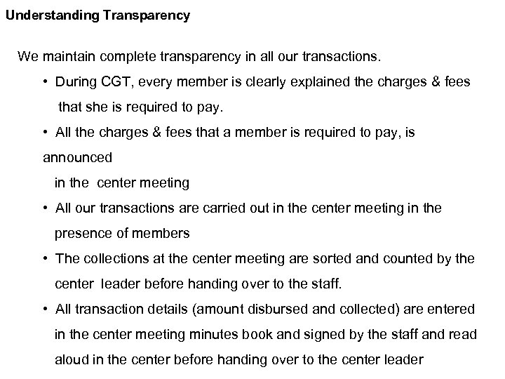 Understanding Transparency We maintain complete transparency in all our transactions. • During CGT, every