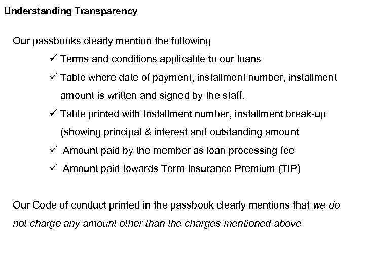 Understanding Transparency Our passbooks clearly mention the following ü Terms and conditions applicable to