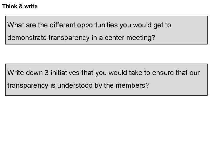 Think & write What are the different opportunities you would get to demonstrate transparency