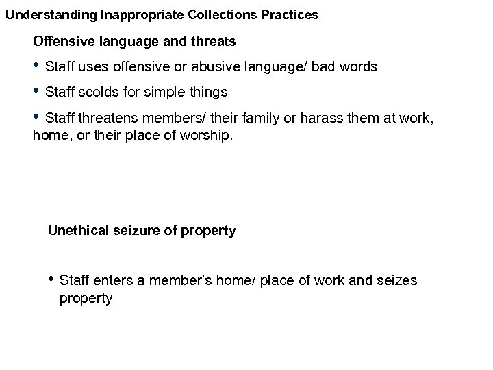 Understanding Inappropriate Collections Practices Offensive language and threats • • • Staff uses offensive