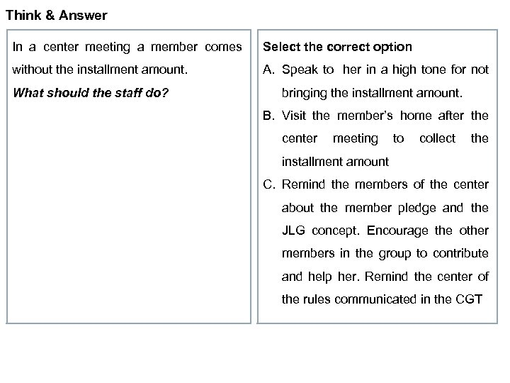 Think & Answer In a center meeting a member comes Select the correct option