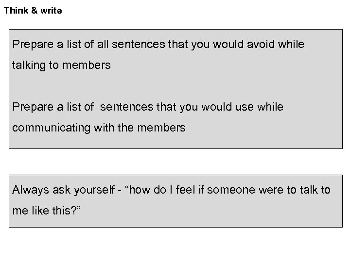 Think & write Prepare a list of all sentences that you would avoid while