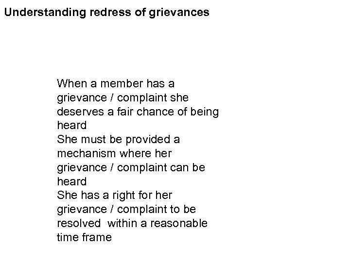 Understanding redress of grievances When a member has a grievance / complaint she deserves