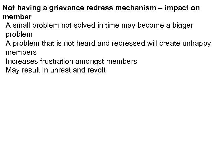 Not having a grievance redress mechanism – impact on member A small problem not