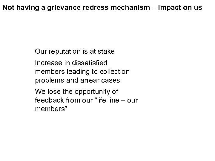 Not having a grievance redress mechanism – impact on us Our reputation is at