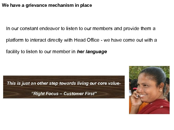 We have a grievance mechanism in place In our constant endeavor to listen to