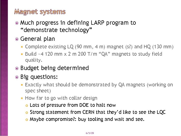 """Much progress in defining LARP program to """"demonstrate technology"""" General plan Complete existing LQ"""