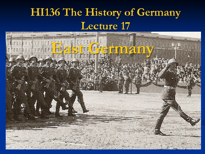 HI 136 The History of Germany Lecture 17 East Germany