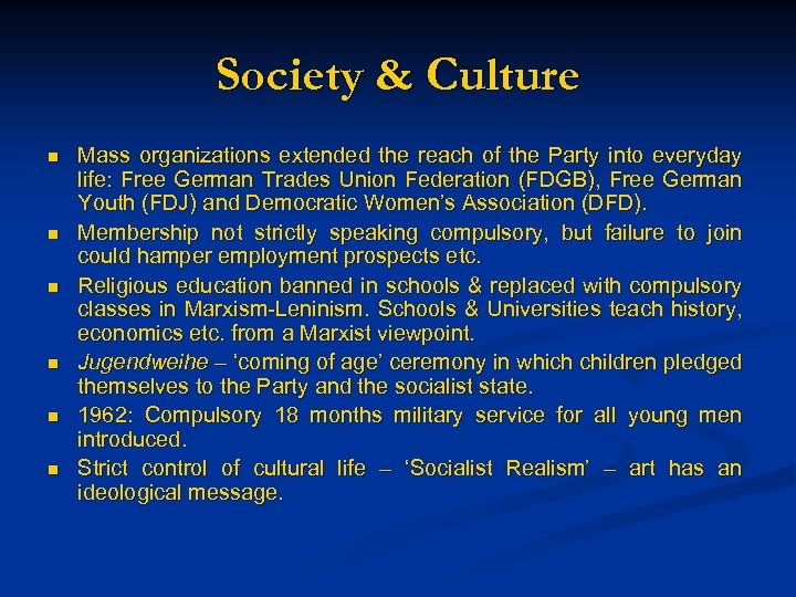 Society & Culture n n n Mass organizations extended the reach of the Party