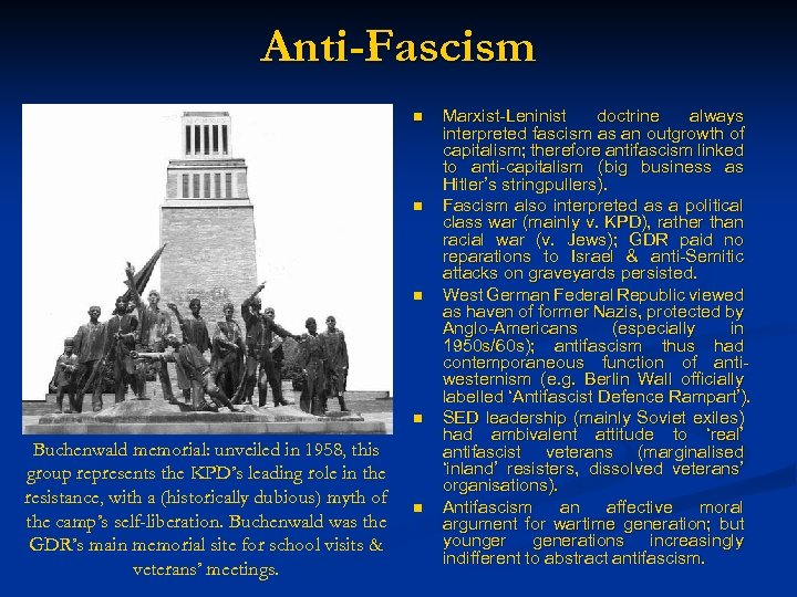 Anti-Fascism n n Buchenwald memorial: unveiled in 1958, this group represents the KPD's leading