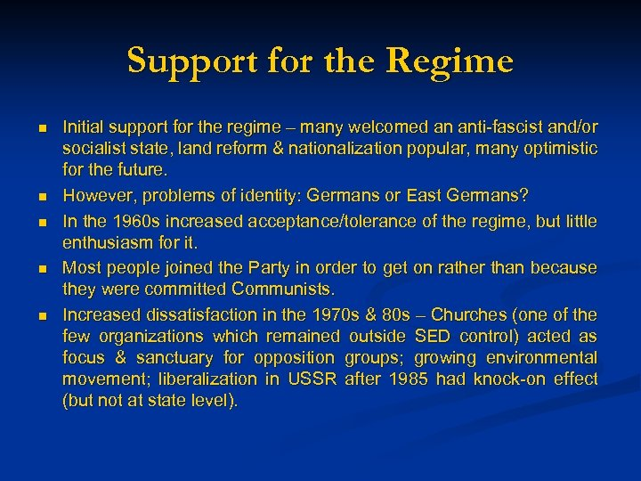 Support for the Regime n n n Initial support for the regime – many