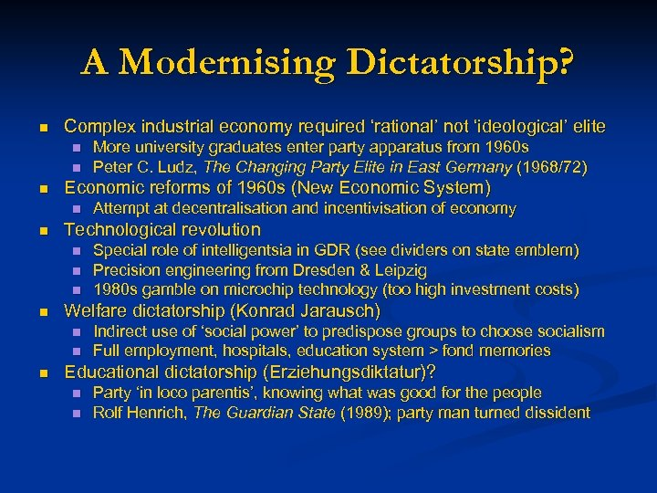 A Modernising Dictatorship? n Complex industrial economy required 'rational' not 'ideological' elite n n