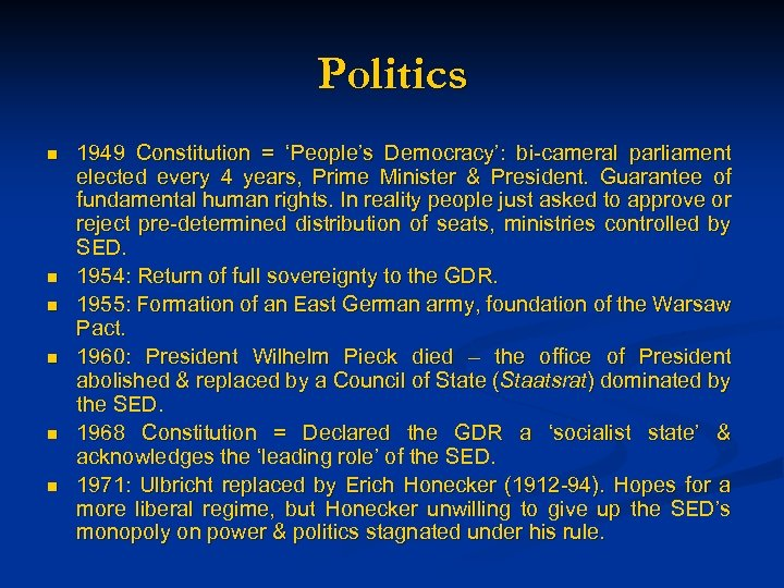 Politics n n n 1949 Constitution = 'People's Democracy': bi-cameral parliament elected every 4