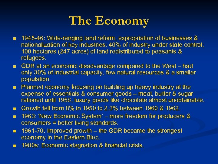 The Economy n n n n 1945 -46: Wide-ranging land reform, expropriation of businesses