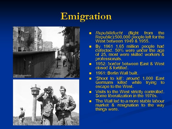 Emigration n n n Republikflucht (flight from the Republic): 500, 000 people left for