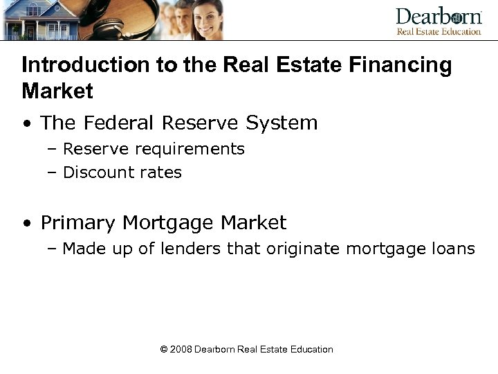 Introduction to the Real Estate Financing Market • The Federal Reserve System – Reserve