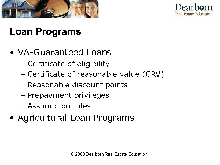 Loan Programs • VA-Guaranteed Loans – Certificate of eligibility – Certificate of reasonable value