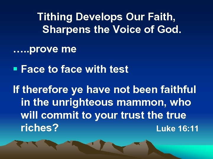 Tithing Develops Our Faith, Sharpens the Voice of God. …. . prove me §