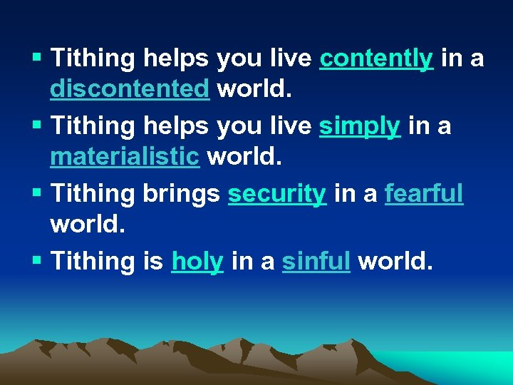 § Tithing helps you live contently in a discontented world. § Tithing helps you